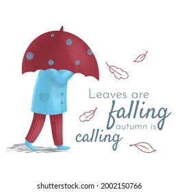Colorful autumn illustration of going man in coat under umbrella in rainy day. Leaves fall. Quotes. Great for printing on fabric or t shirt, coffee mugs and cups.
