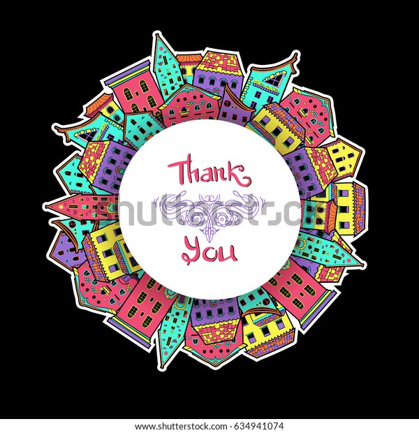 Colorful cute round border made of houses with place for text, hand-drawn frame, Thank You lettering, can be used for invitations, postcards, flyers, card, raster copy of vector file