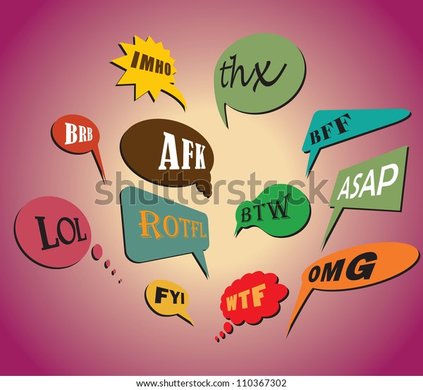 Colorful and most commonly used chat and online acronyms and abbreviations on retro style speech bubbles. The acronyms included are wtf, brb, lol, imho, btw, rotfl, fyi, thx, asap, omg and afk.