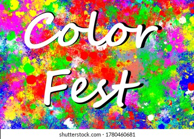 Colorful Paint Splashes Background. Creative Art. ColorFest label on a colorful background. Preparation for the Holi paint festival.