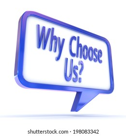 """A Colourful 3d Rendered Concept Illustration showing """"Why Choose Us"""" in a Speech Bubble"""