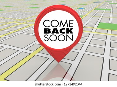 Come Back Soon Always Welcome Map Pin Location Directions 3d Illustration