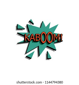 Comic speech bubble with expression text kaboom.  bright dynamic cartoon illustration in retro pop art style isolated