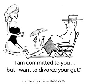 I am committed to you but I want to divorce your gut.
