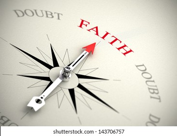 Compass with arrow pointing to the word faith. 3D render image suitable for religion or self confidence concept
