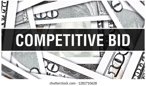 Competitive Bid Concept Closeup. American Dollars Cash Money,3D rendering. Competitive Bid at Dollar Banknote. Financial USA money banknote Commercial money investment profit concept