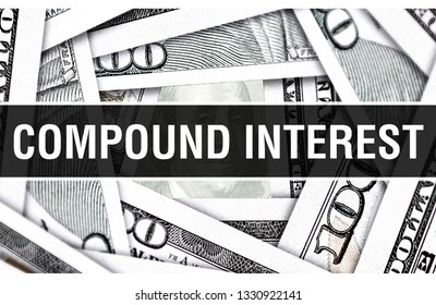 Compound Interest Closeup Concept. American Dollars Cash Money,3D rendering. Compound Interest at Dollar Banknote. Financial USA money banknote and commercial money investment profit concept