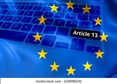 Concept of Controversal EU Article 13 being implemented on a Keyboard with European Flag overlay.