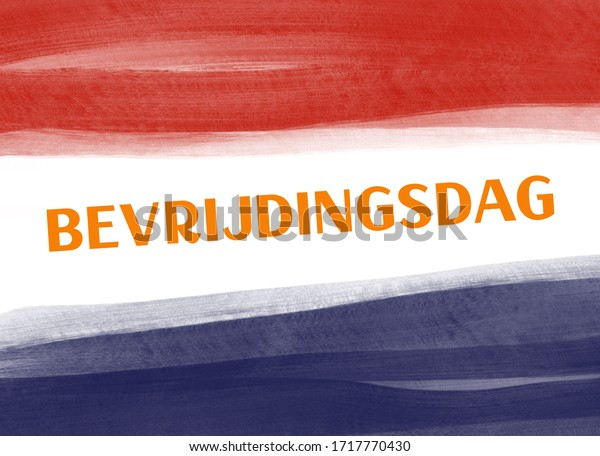 Concept for the Dutch liberation day on may 5th. With the Dutch word Bevrijdingsdag (Liberation day) and the colors of the Dutch flag in paint strokes.
