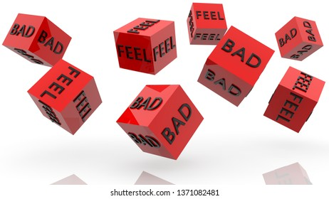 Concept of feel bad on red rolling cubes.3d illustration
