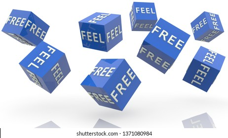 Concept of feel free on blue rolling cubes.3d illustration