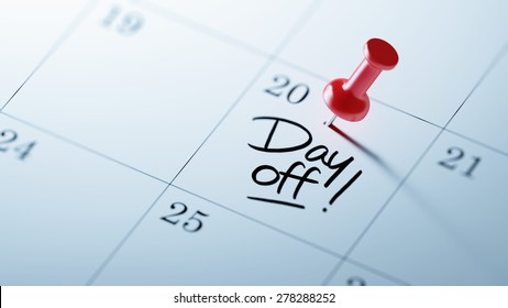 Concept image of a Calendar with a red push pin. Closeup shot of a thumbtack attached. The words Day off written on a white notebook to remind you an important appointment.