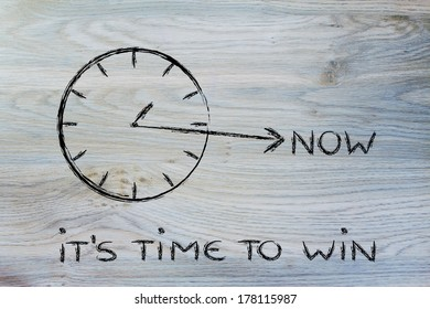 concept of not wasting time, win now