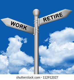 Concept of Selection, Silver Metallic Street Sign Pointing to Retire and Work in Blue Sky Background