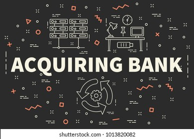 Conceptual business illustration with the words acquiring bank
