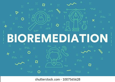 Conceptual business illustration with the words bioremediation