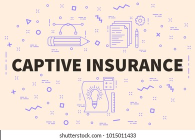 Conceptual business illustration with the words captive insurance