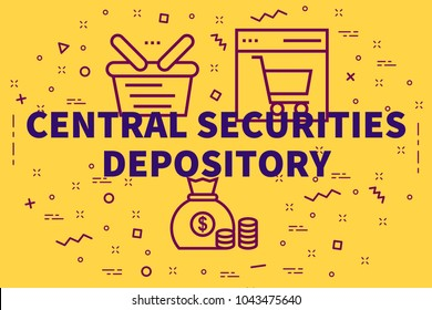 Conceptual business illustration with the words central securities depository
