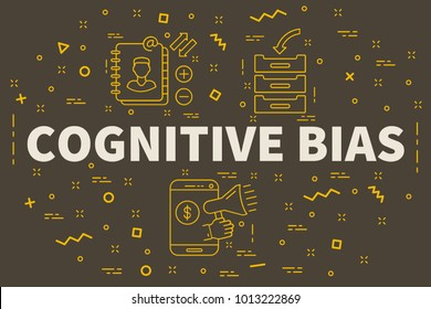 Conceptual business illustration with the words cognitive bias