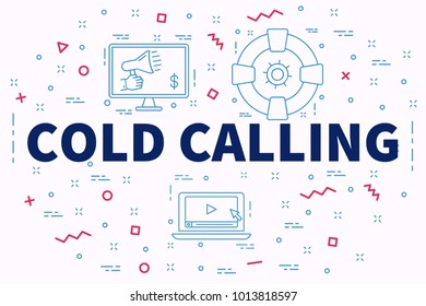 Conceptual business illustration with the words cold calling