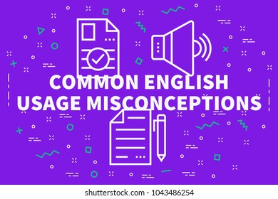 Conceptual business illustration with the words common english usage misconceptions