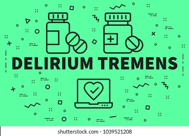 Conceptual business illustration with the words delirium tremens