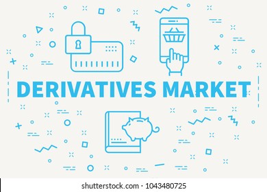 Conceptual business illustration with the words derivatives market