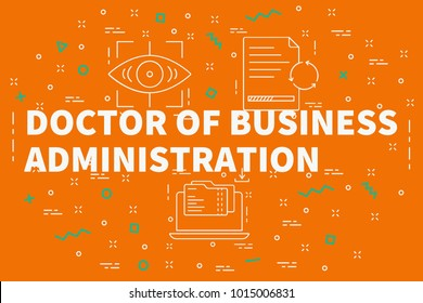 Conceptual business illustration with the words doctor of business administration