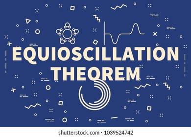 Conceptual business illustration with the words equioscillation theorem