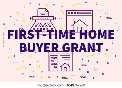 Conceptual business illustration with the words first-time home buyer grant