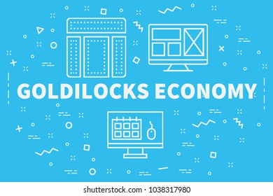 Conceptual business illustration with the words goldilocks economy