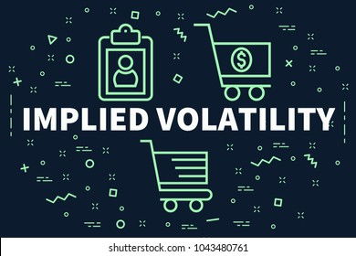 Conceptual business illustration with the words implied volatility