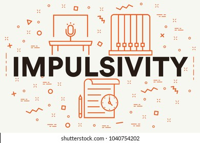 Conceptual business illustration with the words impulsivity