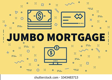 Conceptual business illustration with the words jumbo mortgage