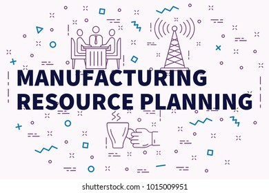 Conceptual business illustration with the words manufacturing resource planning