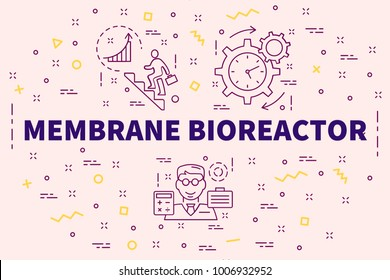 Conceptual business illustration with the words membrane bioreactor