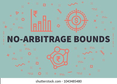 Conceptual business illustration with the words no-arbitrage bounds