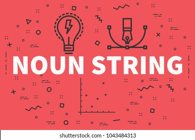 Conceptual business illustration with the words noun string