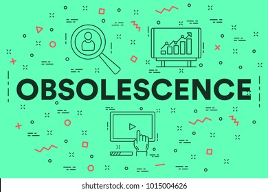 Conceptual business illustration with the words obsolescence