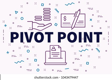 Conceptual business illustration with the words pivot point