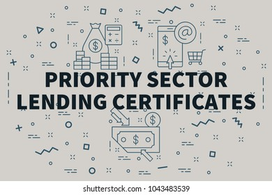 Conceptual business illustration with the words priority sector lending certificates