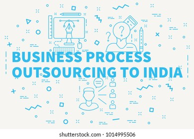 Conceptual business illustration with the words business process outsourcing to india