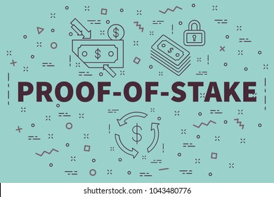 Conceptual business illustration with the words proof-of-stake