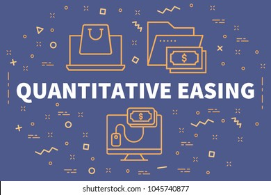 Conceptual business illustration with the words quantitative easing