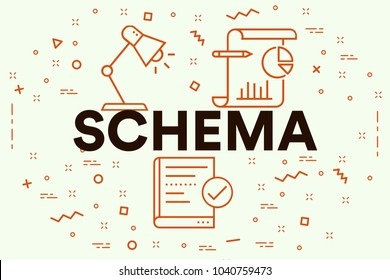 Conceptual business illustration with the words schema