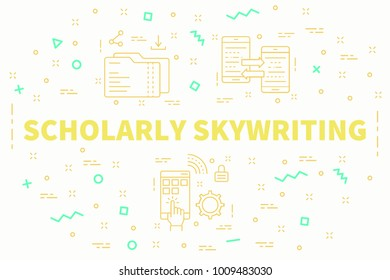 Conceptual business illustration with the words scholarly skywriting