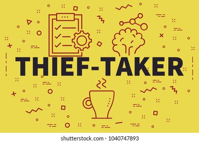 Conceptual business illustration with the words thief-taker