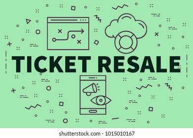 Conceptual business illustration with the words ticket resale