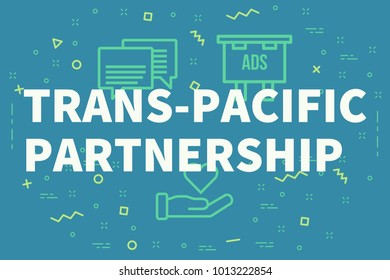 Conceptual business illustration with the words trans-pacific partnership