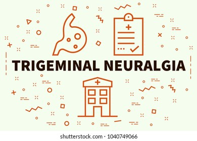 Conceptual business illustration with the words trigeminal neuralgia